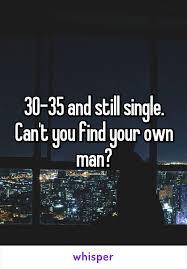 At single man 30 still When Single